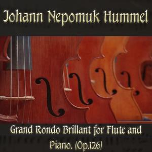 Johann Nepomuk Hummel: Grand Rondo Brillant for Flute and Piano, (Op.126)