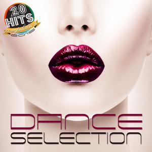 Dance Selection (20 Hits Compilation 2015)