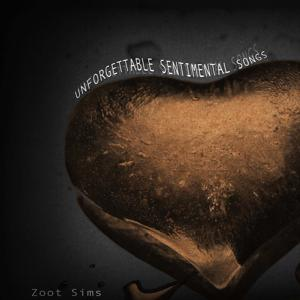 Unforgettable Sentimental Songs