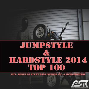 Jumpstyle & Hardstyle 2014 Top 100 (Incl. Bonus DJ Mix By Bass Inferno Inc & Hard5Hooterz)