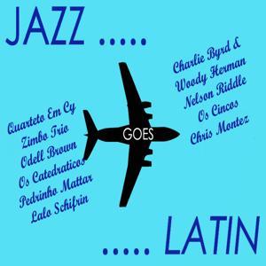 Jazz Goes Latin! Bossa Nova And Jazz Samba Rhythms (Mojo Jazz)