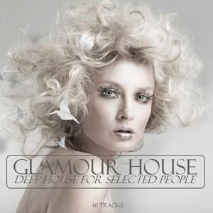 Glamour House (Deep House for Selected People)