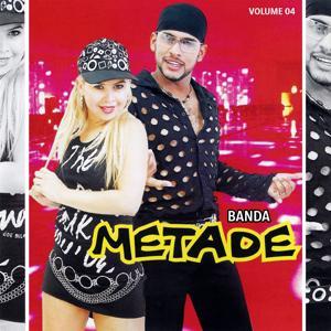 Banda Metade, Vol. 04