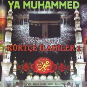 Kürtçe İlahiler, Vol. 1 (Ya Muhammed)