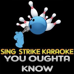 You Oughta Know (Karaoke Version) (Originally Performed By Alanis Morisette)