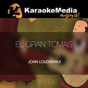 El Gran Tomas(Karaoke Version) [In The Style Of John Loudermilk]