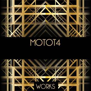 Motot4 Works
