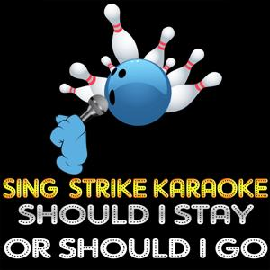 Should I Stay or Should I Go (Karaoke Version) (Originally Performed By The Clash)