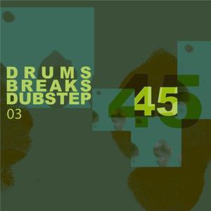 45 Drums Breaks And Dupstep, Vol.03