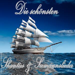 Die schönsten Shanties & Seemannslieder