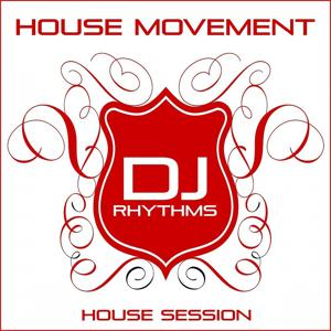 House Movement: House Session