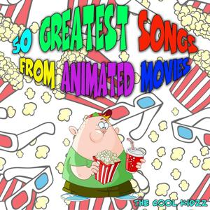 50 Greatest Songs from Animated Movies (Original Motion Picture Soundtrack)