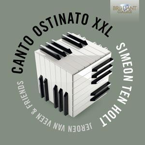 Ten Holt: Canto Ostinato XXL