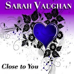 Close to You (40 Original Songs)