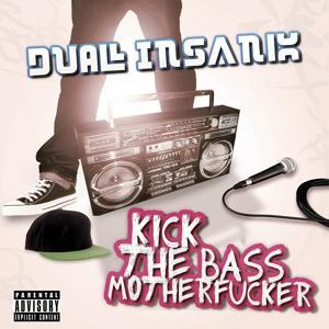 Kick That Bass Motherfucker