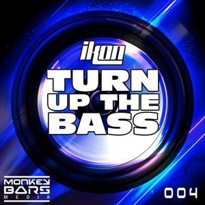 Turn up the Bass (Original Mix)