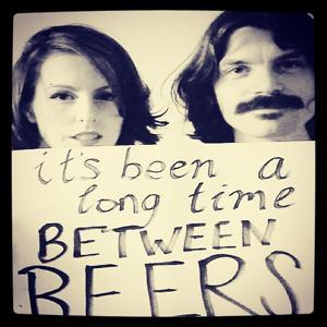 It's Been a Long Time Between Beers