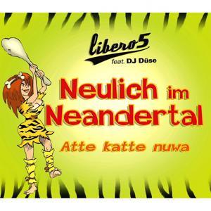 Neulich Im Neandertal (Atte Katte Nuwa)