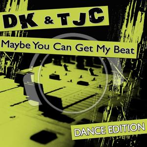 Maybe You Can Get My Beat (Dance Edition)
