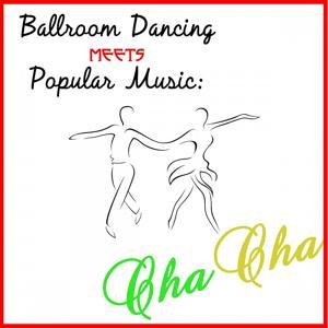 Ballroom Dancing Meets Popular Music: Cha Cha