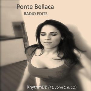 Ponte Bellaca Radio Edits