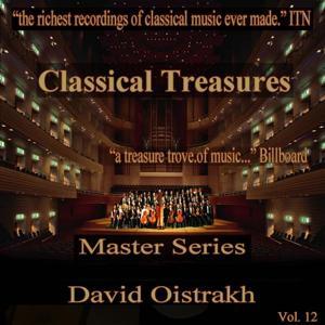 Classical Treasures Master Series - David Oistrakh, Vol. 12