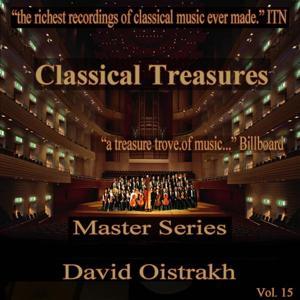 Classical Treasures Master Series - David Oistrakh, Vol. 15