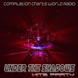 Under the Shadows Hits Party (Compilation Charts World Radio)
