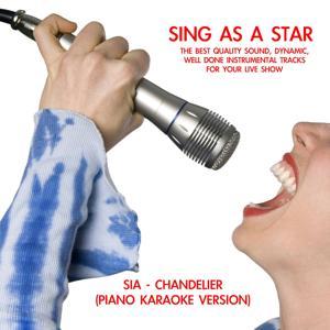 Chandelier (Piano Karaoke Accompaniment) (Originally Performed By Sia)