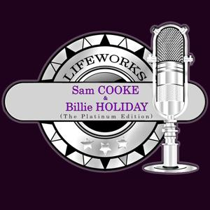 Lifeworks - Sam Cooke & Billie Holiday (The Platinum Edition)