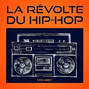 La révolte du Hip-Hop, Vol. 1 (Découvrez la relève du Hip-Hop américain indépendant)
