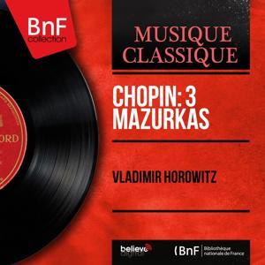 Chopin: 3 Mazurkas (Mono Version)
