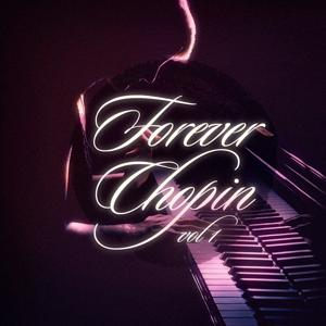 Forever Chopin, Vol. 1