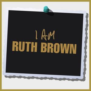 I Am Ruth Brown