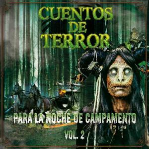 Cuentos de Terror, Vol 2 (Para la Noche de Campamento)