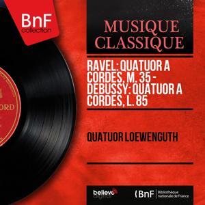 Ravel: Quatuor à cordes, M. 35 - Debussy: Quatuor à cordes, L. 85 (Stereo Version)