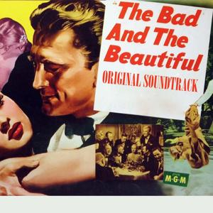 The Bad and the Beautiful (From