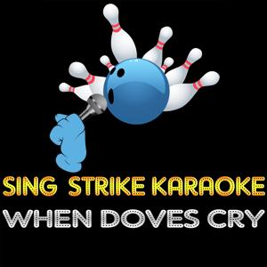 When Doves Cry (Karaoke Version) (Originally Performed By Prince)