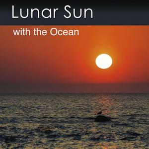 Lunar Sun with the Ocean (Music with the Healing Sounds of the Ocean)