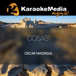 Cosas(Karaoke Version) [In The Style Of Oscar Madrigal]