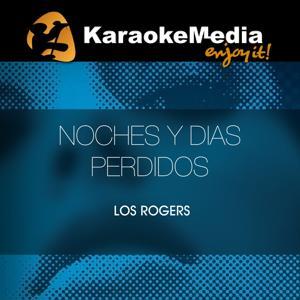 Noches Y Dias Perdidos(Karaoke Version) [In The Style Of Los Rogers]