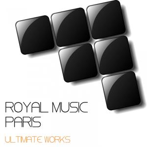 Royal Music Paris Ultimate Works