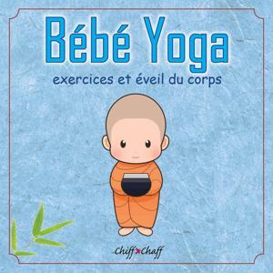 Bébé yoga (Exercices et éveil du corps)