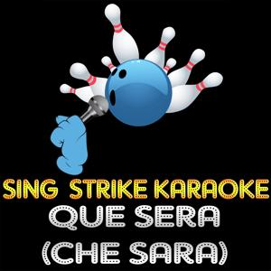 Que Sera (Che Sara) (Karaoke Version) (Originally Performed By Josè Feliciano)