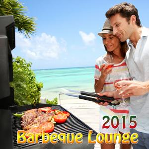 Barbeque Lounge 2015 (15 Lounge, Chillout & Downbeat Tracks)