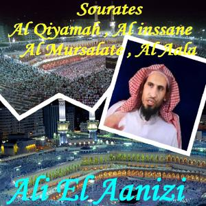 Sourates Al Qiyamah , Al inssane , Al Mursalate , Al Aala (Quran)