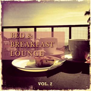 Bed & Breakfast Lounge, Vol. 2 (Finest Electronic Jazz Music)
