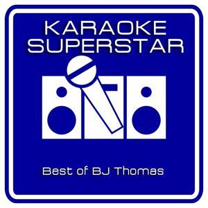 The Best Of BJ Thomas (Karaoke Version)