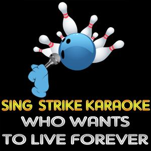 Who Wants to Live Forever (Karaoke Version) (Originally Performed By Queen)