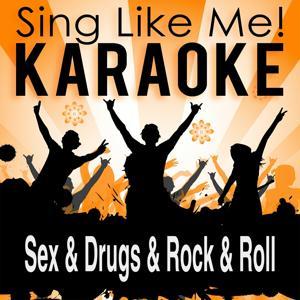 Sex & Drugs & Rock & Roll (Karaoke Version)